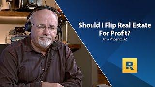 Should I Flip Real Estate For Profit