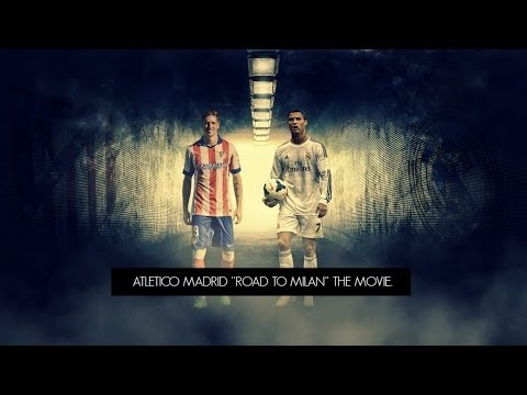 "Atletico Madrid VS Real Madrid ""ROAD TO MILAN"" Promo."