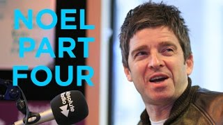 Noel Gallagher: Full Interview Part 4