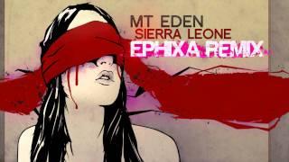 Mt Eden Dubstep - Sierra Leone (Ephixa Remix)