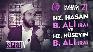 Hz. Hasan b. Ali (ra) ve Hz. Hüseyin b. Ali (ra) | Mahmut Karakış (Hadis Dersleri 98. Ders)