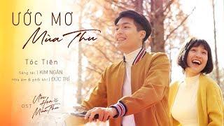ƯỚC MƠ MÙA THU - TÓC TIÊN | OST ƯỚC HẸN MÙA THU | OFFICIAL MV