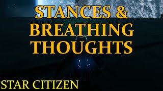Star Citizen - Stances & Breathing & Stamina Thoughts