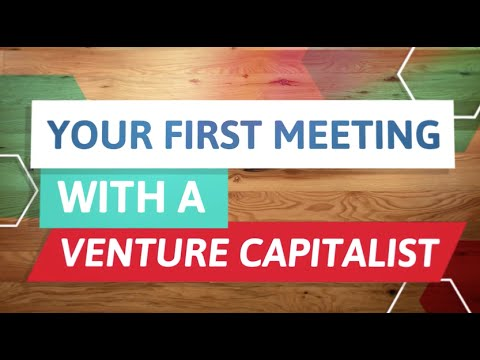 Financing Your Venture: Venture Capital - Your First Meeting with a VC