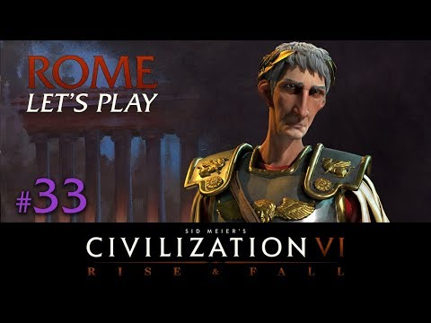 Civilization 6 - Rome Let's Play // RISE AND FALL // TSL Europe - Episode #33 [The Real World War]