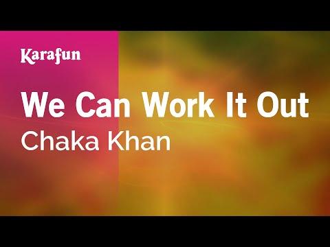 Karaoke We Can Work It Out - Chaka Khan *
