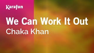 Karaoke We Can Work It Out - Chaka Khan *