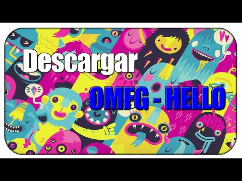 OMFG - HELLO FREE DOWNLOAD 2017 | DESCARGAR  OMG - HELLO GRATIS 2017