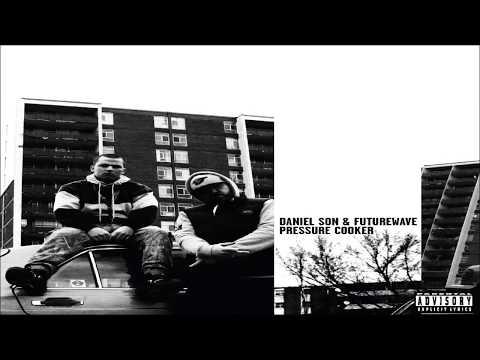 Daniel Son X Futurewave - Pressure Cooker - Full Album (2018)