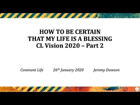 How to be certain that my life is a blessing.