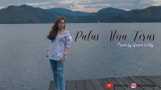 Download Mp3 Putus Atau Terus - Judika Ii Cover By Grace Wildy