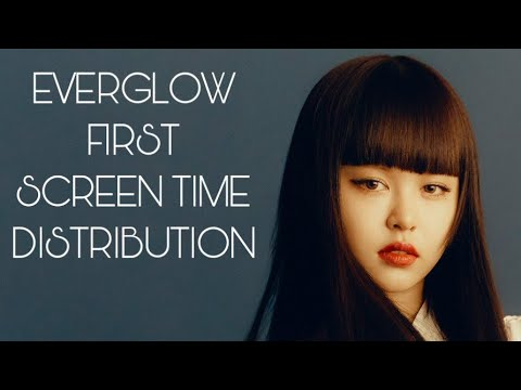 •EVERGLOW FIRST || SCREEN TIME DISTRIBUTION ▶29:24