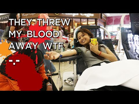 FIRST TIME DONATE BLOOD, THEY THREW IT AWAY