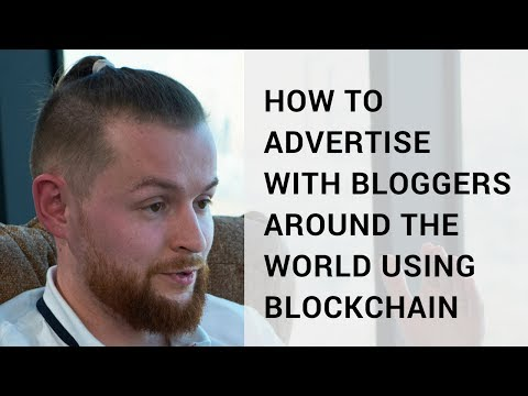 How to advertise with bloggers around the world using blockchain