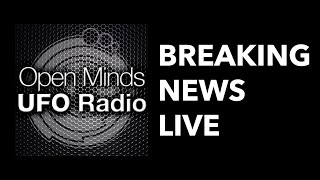 Open Minds UFO Radio Newscast – 11/13/2020 – Special Guest: Martin Willis