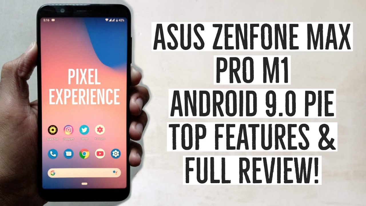 Asus Zenfone Max Pro M1 Android 9 0 Pie Features & Full Review! | Pixel  Experience Installation