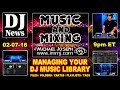 Managing Your DJ Music Library Crates Playlists | Music And Mixing with DJ Michael Joseph | #DJNTV