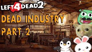 L4D2 Dead Industry Part 2 SAKIN LAHAT