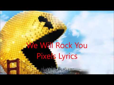 We Will Rock You Pixels- Lyrics