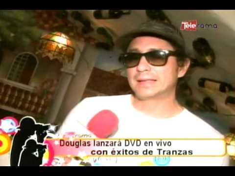 Douglas lanzará DVD en vivo con éxitos de Tranzas