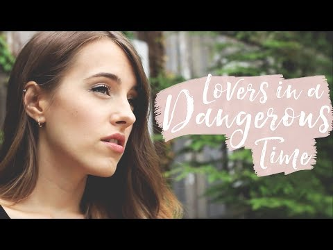 Lovers In A Dangerous Time - Bruce Cockburn (cover by Bailey Pelkman)