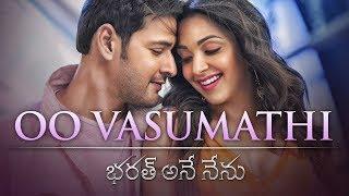 O Vasumathi Lyrical Video Song - Bharat Ane Nen...