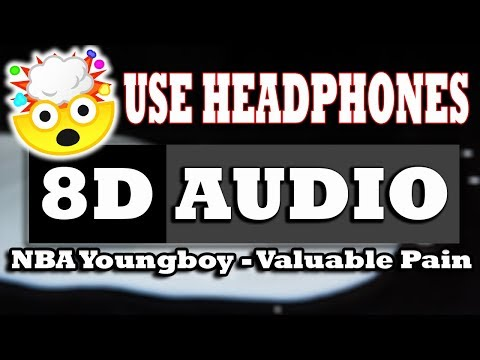 👂 NBA Youngboy – Valuable Pain (8D AUDIO USE HEADPHONES) 👂