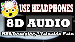 👂 NBA Youngboy - Valuable Pain (8D AUDIO USE HEADPHONES) 👂