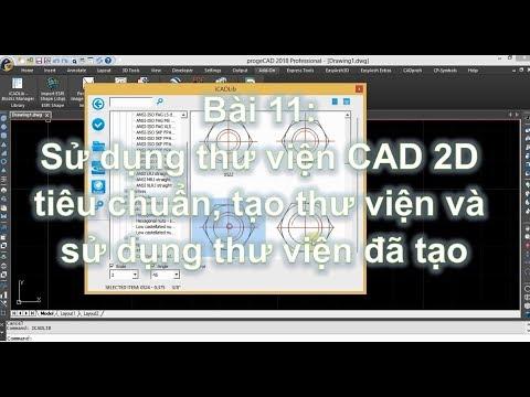 progecad tutorials #11   Hướng dẫn sử dụng và tạo thư viện CAD 2D