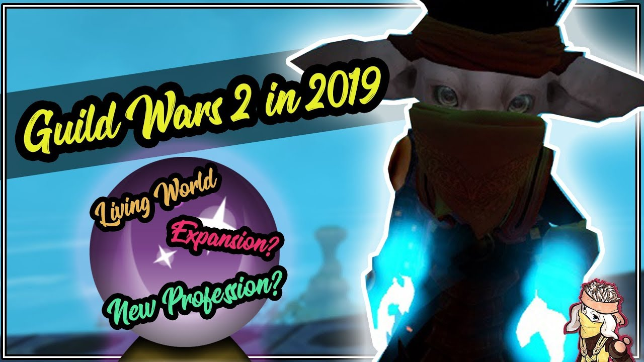 Guild Wars 2 in 2019 | What can YOU expect? [Top 6 List]