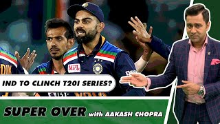 IND looking to SEAL the T20I Series - Aussies looking for Revenge   Super Over with Aakash Chopra