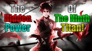 The Hidden Power Of The Ninth Titan! (Attack On Titan Theory) OUTDATED!