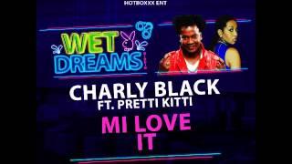 Charly Black & Pretti Kitti - Mi Love It (Wet Dreams Riddim) - March 2016