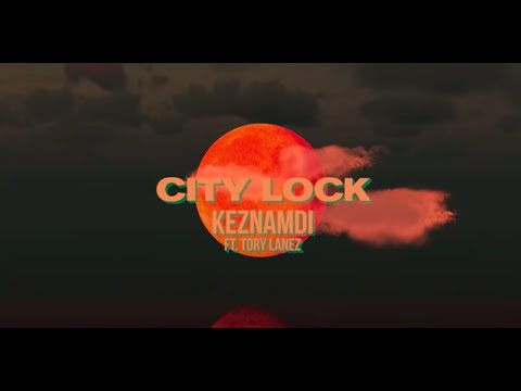 keznamdi-feat.-tory-lanez---city-lock-(official-lyric-video)