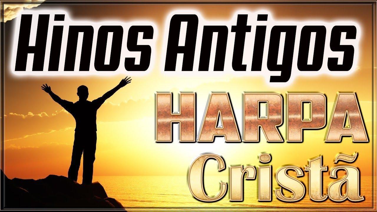 HARPA CRISTÃ - HINOS ANTIGOS || Os melhores hinos para ouvir todas as Manhãs