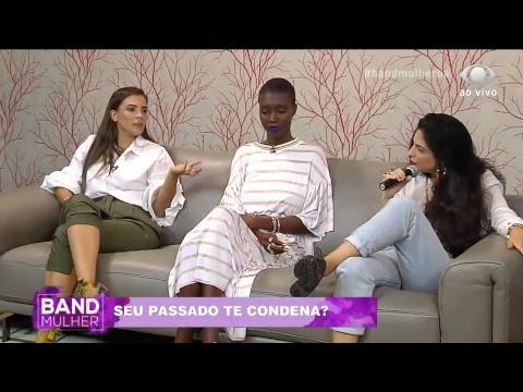 AO VIVO: Band Mulher - Seu Passado Te Condena?