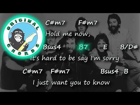 Chicago - Hard To Say I'm Sorry - Chords & Lyrics