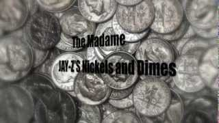 The Madame - Jay-z's Nickels and Dimes