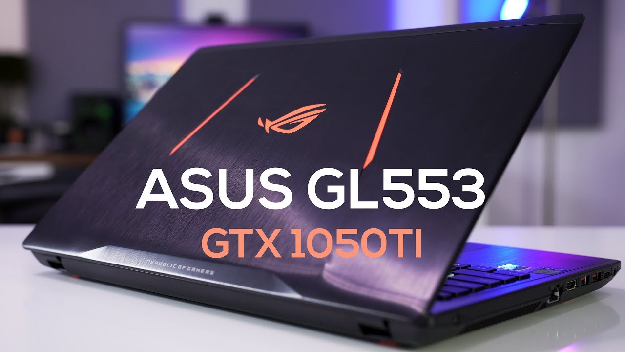 Asus Gl553 Review The Affordable Portable Gaming Laptop Youtube Rog Ve