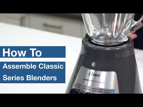 How To Assemble Oster® Classic Series Blenders | Oster®