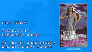 Pulp Crazy - The Evil in Pemberley House by Philip José Farmer and Win Scott Eckert