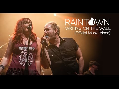 RAINTOWN - WRITING ON THE WALL (OFFICIAL MUSIC VIDEO)