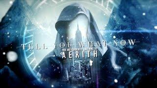 Скачать TELL YOU WHAT NOW AERITH Official Lyric Video