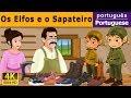 Os Elfos e o Sapateiro - Histórias de Embalar para crianças - 4K UHD - Portuguese Fairy Tales