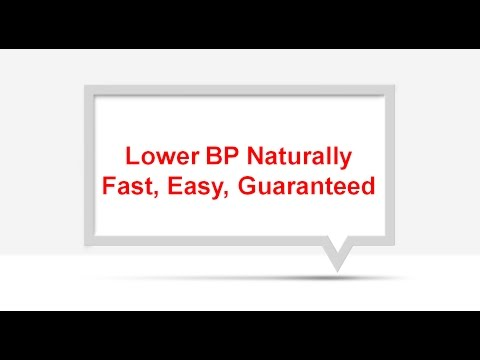 Lower Blood Pressure Naturally - Fast, Easy and Guaranteed