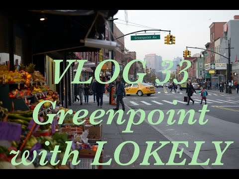 EXPLORING GREENPOINT WITH LOKELY. VLOG 33