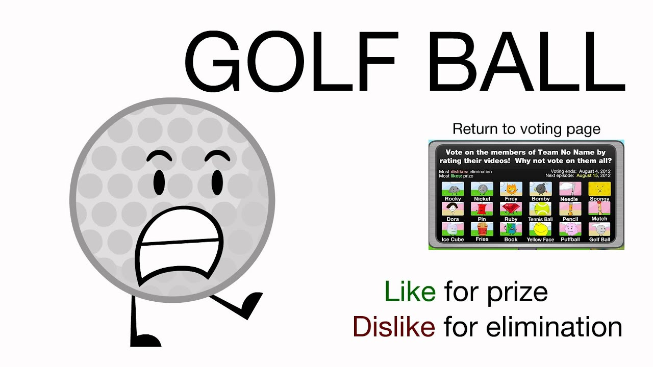 Vote for Golf Ball (BFDIA 2) - Vote for Golf Ball!