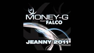 Money-G Feat. Falco - Jeanny 2011 (Original Mix)