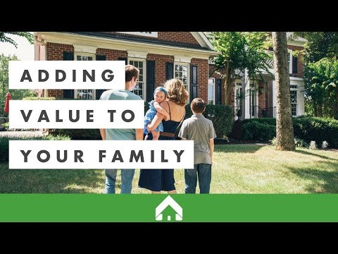 Adding Value to Your Family | Churchill Mortgage