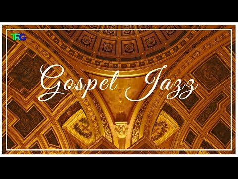 Gospel Jazz Music with Bonfire | Smooth Instrumental Gospel Jazz Songs Playlist Hi-Fi 2018
